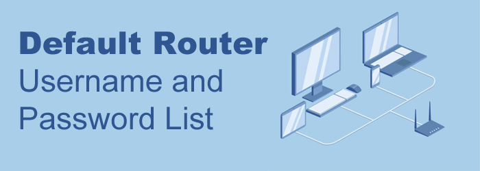Default Router User Password – How to change the router's