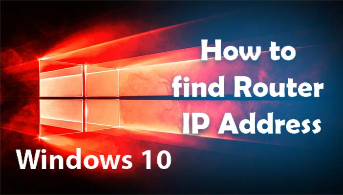 Router IP Address Windows 10