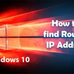 How to find router ip address in windows 10