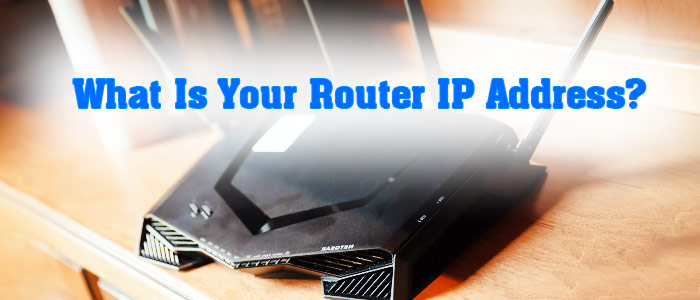 What Is my Router IP Address