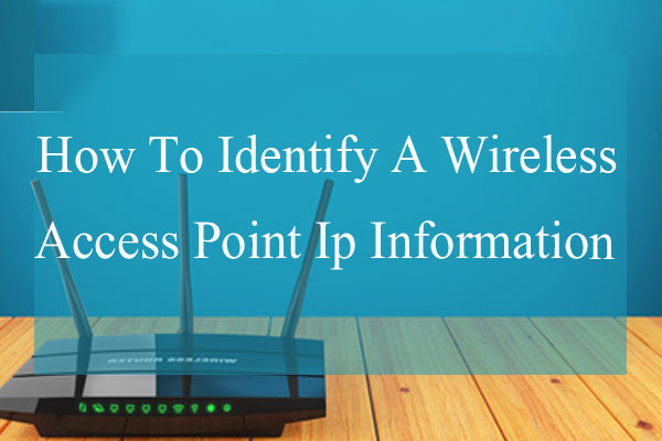 How To Identify A Wireless Access Point Ip Information