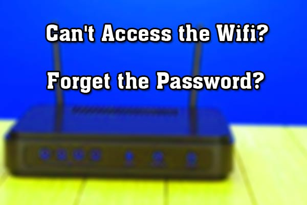 Forget the Password or Can't Access the Wifi?