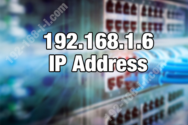 192.168.1.6 IP Address