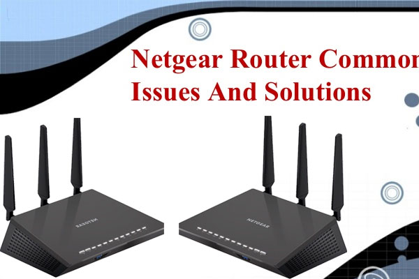 Solutions to handle your Netgear router issues