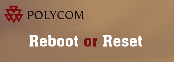 reboot or reset polycom