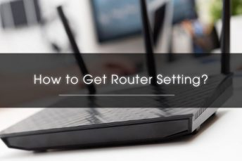 A Brief And Concise Guide on How to Get Router Setting