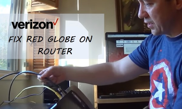 Tips On Solving The Red Globe On Verizon Router